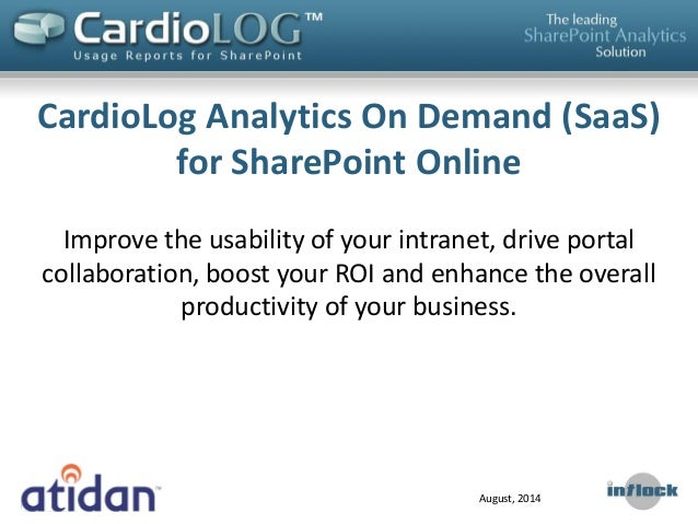 CardioLog Analytics On Demand (SaaS) for SharePoint Online Improve the usability of your intranet, drive portal collaborat...