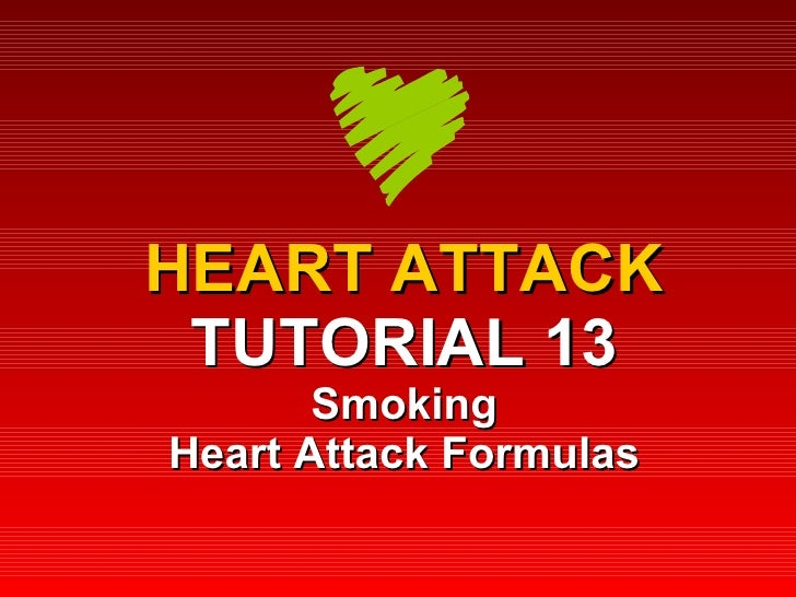 HEART ATTACK TUTORIAL 13 Smoking Heart Attack Formulas
