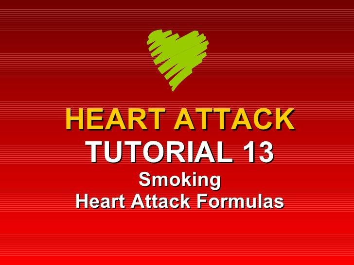 HEART ATTACK TUTORIAL 13 – SMOKING & HEART ATTACK FORMULAS