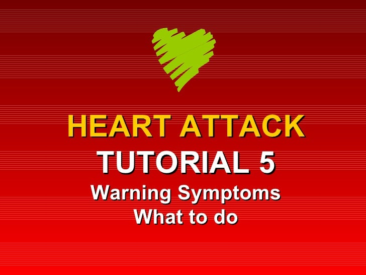 HEART ATTACK TUTORIAL 5 Warning Symptoms What to do
