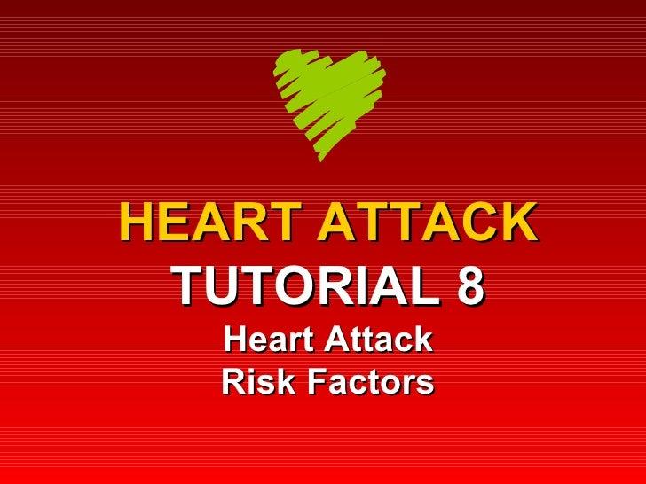 HEART ATTACK TUTORIAL 8 Heart Attack Risk Factors