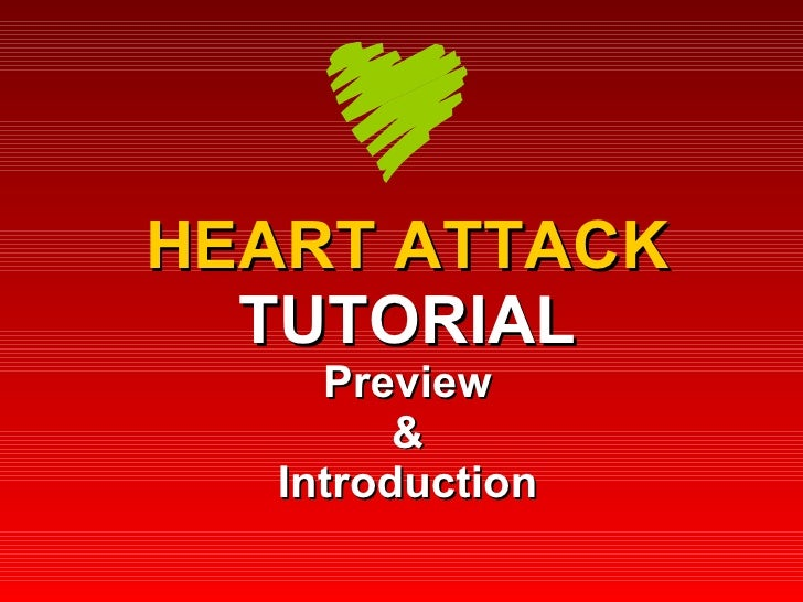HEART ATTACK TUTORIAL Preview & Introduction
