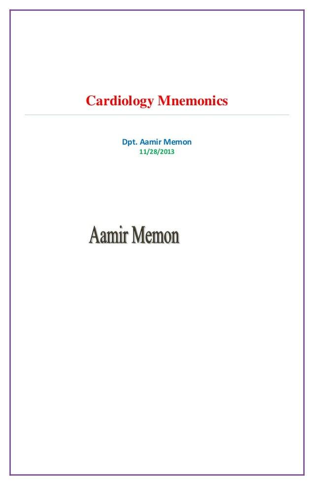 Cardiology Mnemonics Dpt. Aamir Memon 11/28/2013