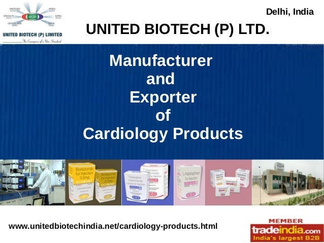 Manufacturer and Exporter of Cardiology Products UNITED BIOTECH (P) LTD. Delhi, India www.unitedbiotechindia.net/cardiolog...