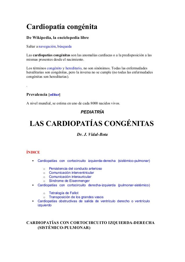 Cardiopatía congénita De Wikipedia, la enciclopedia libre Saltar a navegación, búsqueda Las cardiopatías congénitas son la...