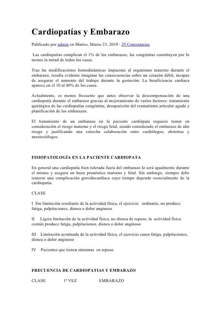 Cardiopatías y EmbarazoPublicado por admin en Martes, Marzo 23, 2010 · 29 ComentariosLas cardiopatías complican el 1% de l...