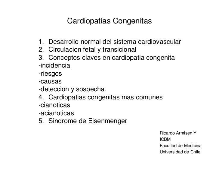 Cardiopatias Congenitas  1. Desarrollo normal del sistema cardiovascular 2. Circulacion fetal y transicional 3. Conceptos ...