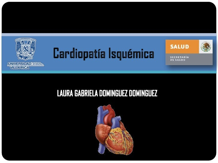  La cardiopatía isquémica es un conjunto de síntomas y signos  que se producen por una disminución del aporte de 02 al  c...