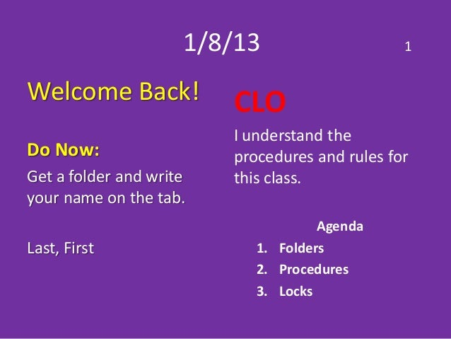 1/8/13                     1Welcome Back!            CLO                         I understand theDo Now:                  ...