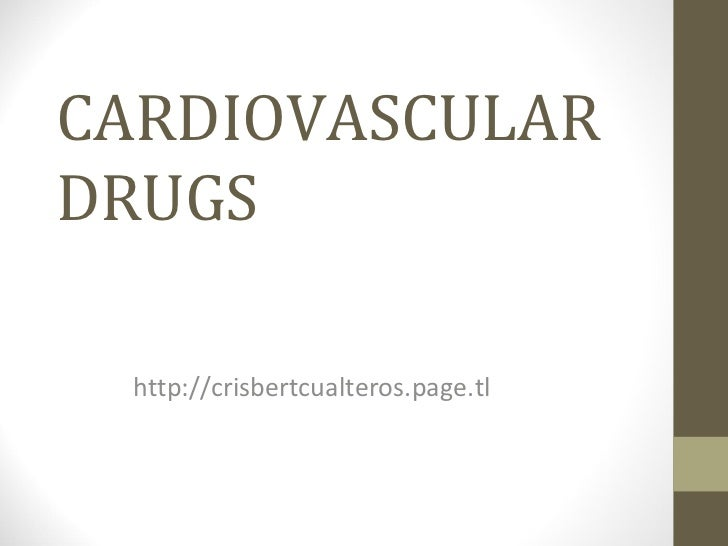 CARDIOVASCULAR DRUGS http://crisbertcualteros.page.tl