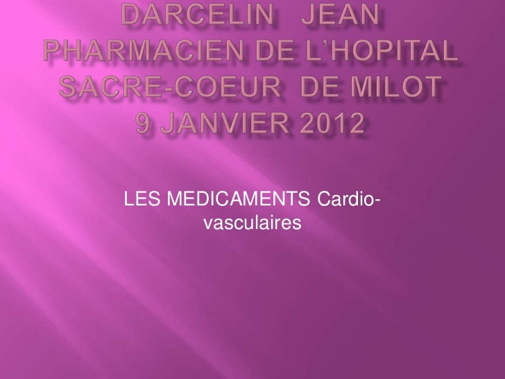 LES MEDICAMENTS Cardio-       vasculaires