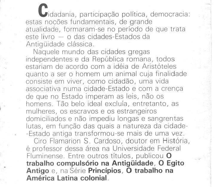 Cidadania, participação política, democracia:estas noções fundamentais, de grandeatualidade, formaram-se no período de que...