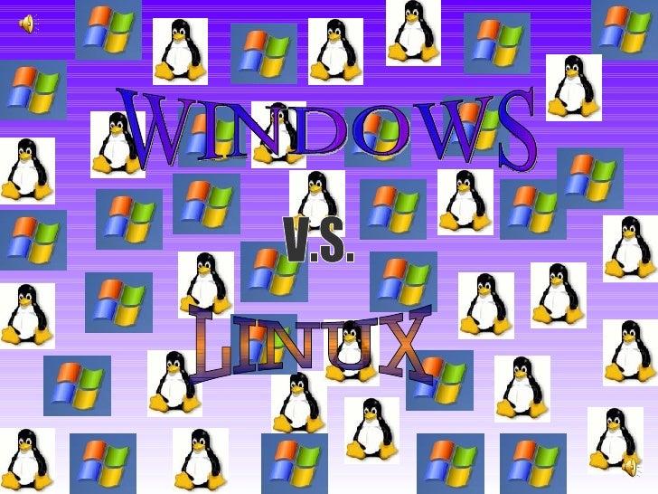 WINDOWS V.S. LINUX