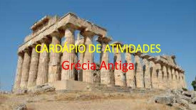 CARDÁPIO DE ATIVIDADES Grécia Antiga