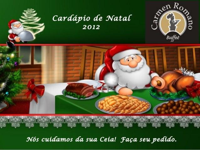 Cardápio de Natal             2012Nós cuidamos da sua Ceia! Faça seu pedido.