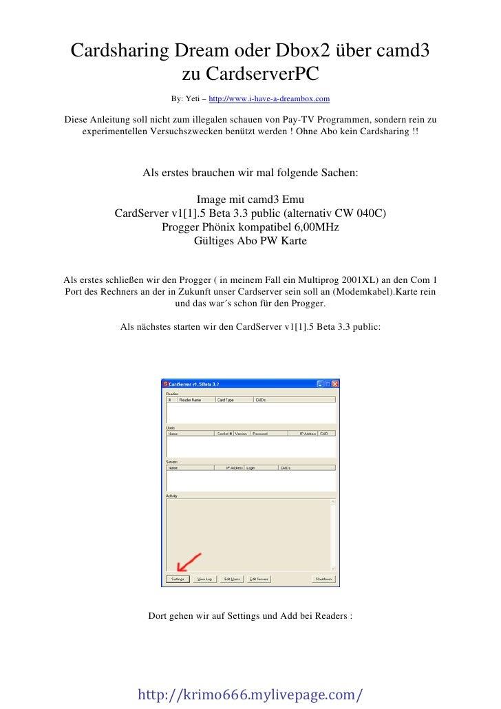Cardsharing Dream oder Dbox2 über camd3             zu CardserverPC                         By: Yeti – http://www.i-have-a...