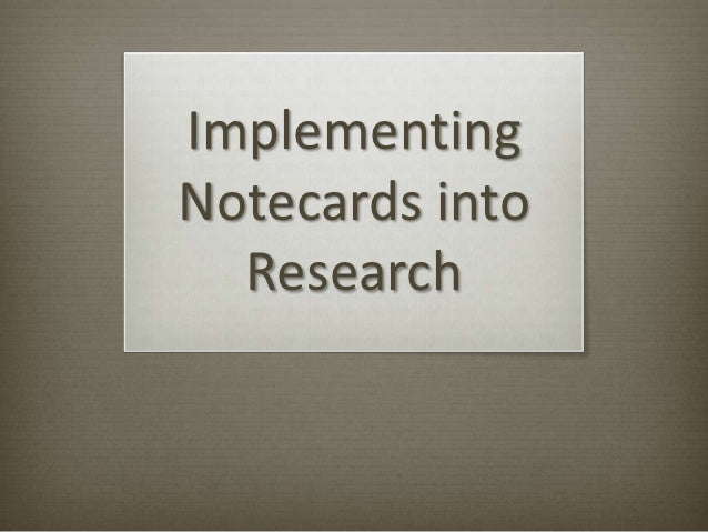 ImplementingNotecards into  Research
