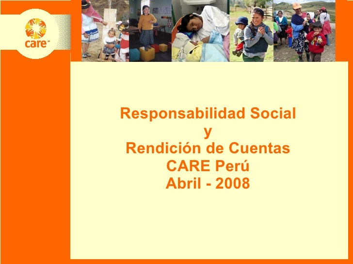 Responsabilidad Social y Rendición de Cuentas CARE Perú Abril - 2008