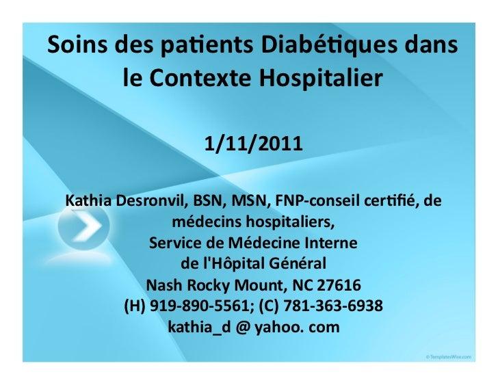Soins des pa+ents Diabé+ques dans           le Contexte Hospitalier                             1/11/2011...