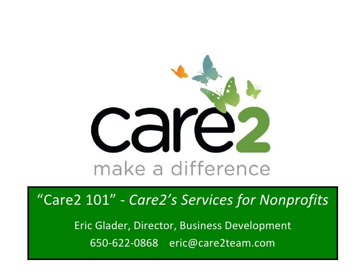 Advertising for Nonprofits Justin Perkins, Director of Nonprofit Services Copyright ©2008 Care2, Inc. All Rights Reserved....