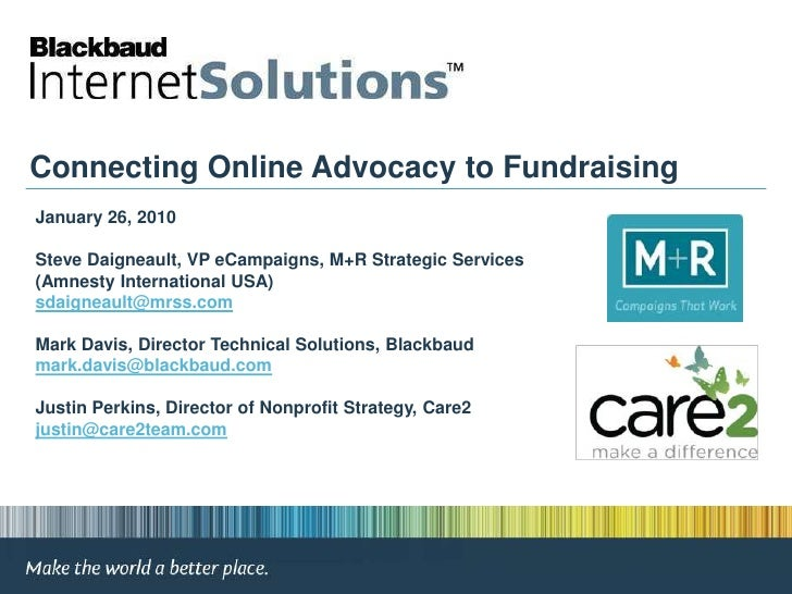 Connecting Online Advocacy to Fundraising<br />January 26, 2010<br />Steve Daigneault, VP eCampaigns, M+R Strategic Servic...