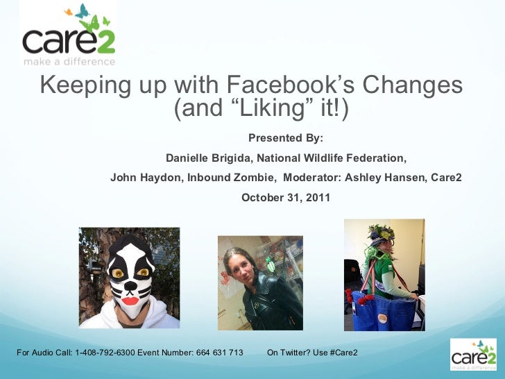 """<ul><li> Keeping up with Facebook ' s Changes  (and  """" Liking """"  it!) </li></ul>For Audio Call: 1-408-792-6300 Event Numb..."""