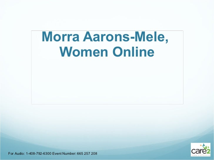 Morra Aarons-Mele,  Women Online For Audio: 1-408-792-6300 Event Number: 665 257 208