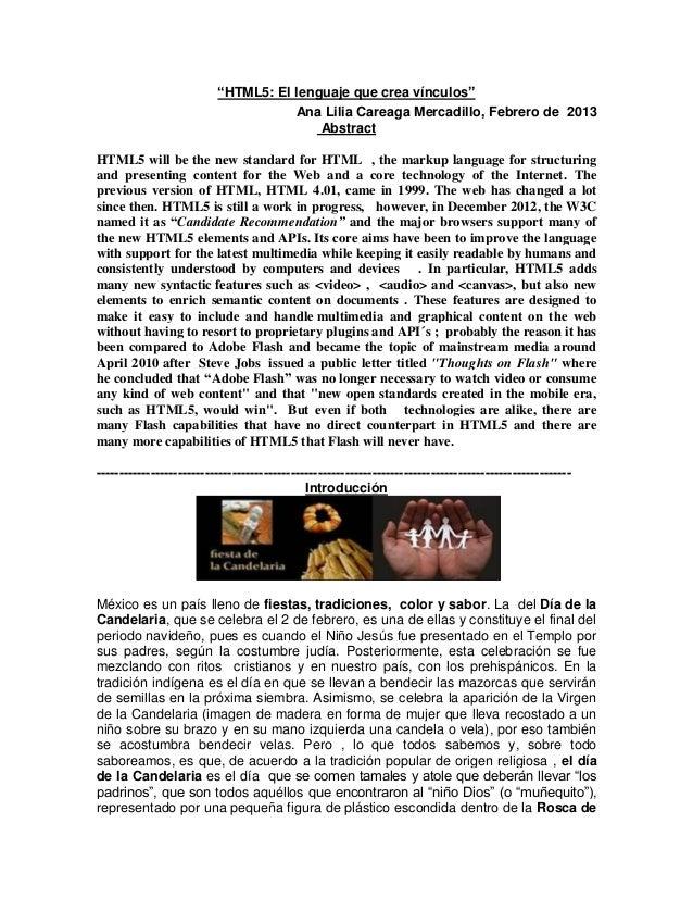 """HTML5: El lenguaje que crea vínculos""Ana Lilia Careaga Mercadillo, Febrero de 2013AbstractHTML5 will be the new standard ..."