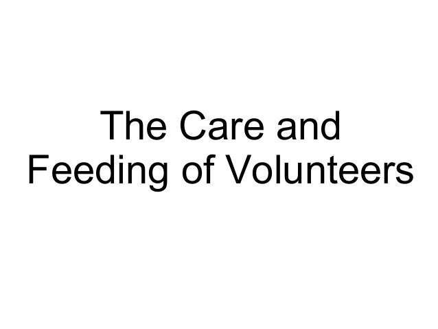 Care and Feeding of Volunteers