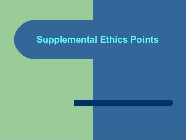 Supplemental Ethics Points