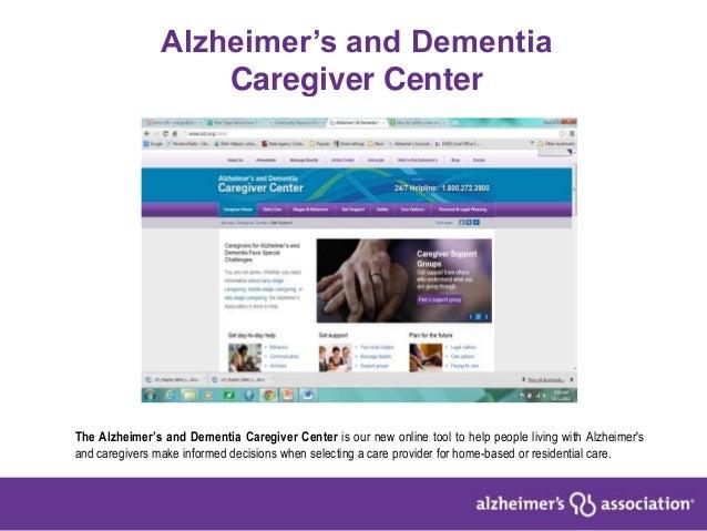 Alzheimer's and DementiaCaregiver CenterThe Alzheimer's and Dementia Caregiver Center is our new online tool to help peopl...