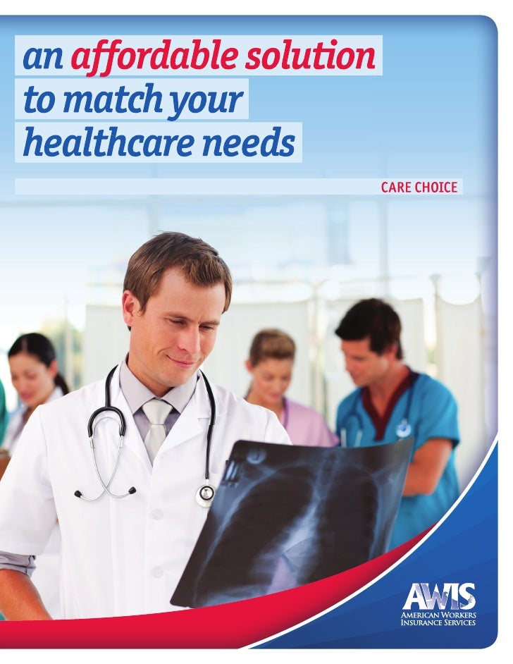 an affordable solutionto match yourhealthcare needs                         CARE CHOICE