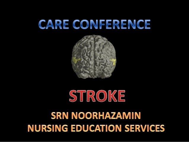 At the end of this session, you will be able to :  State the definition of stroke.  List the etiology of stroke.  Ident...