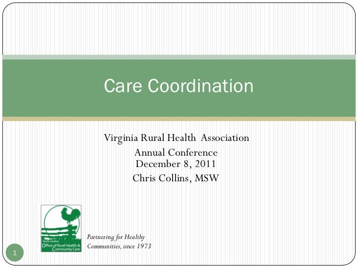 Care Coordination          Virginia Rural Health Association                 Annual Conference                 December 8,...