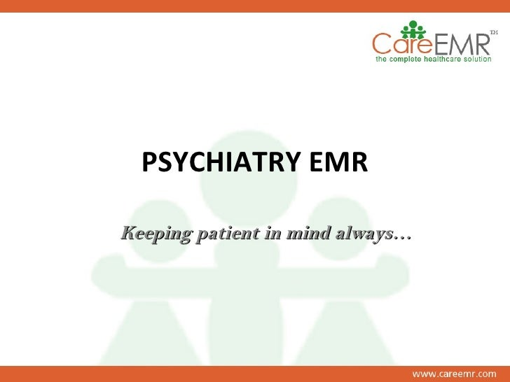 PSYCHIATRY EMR Keeping patient in mind always…