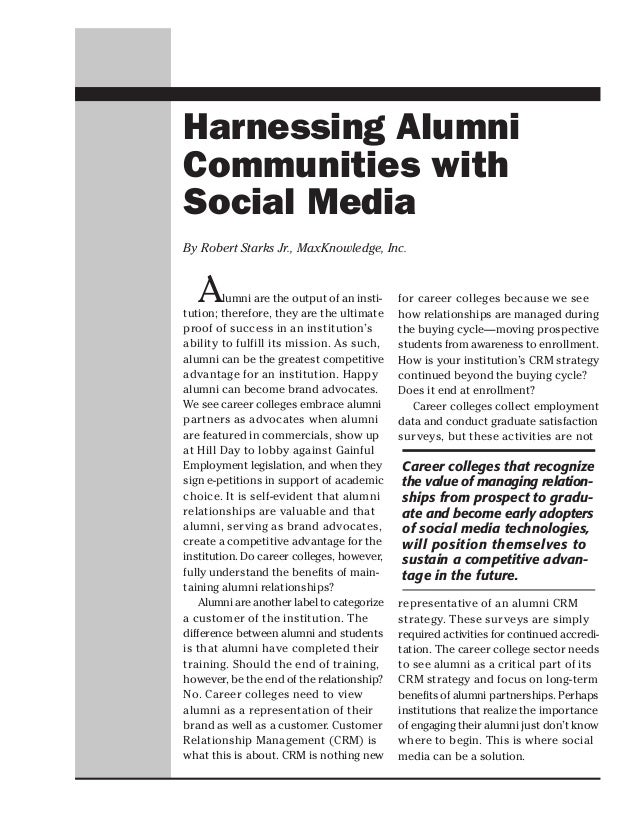 Harnessing AlumniCommunities withSocial MediaBy Robert Starks Jr., MaxKnowledge, Inc.  A      lumni are the output of an i...