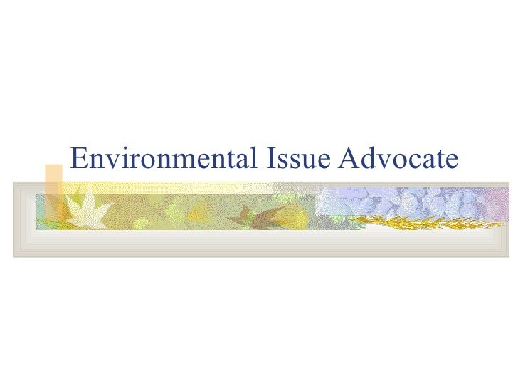 Environmental Issue Advocate