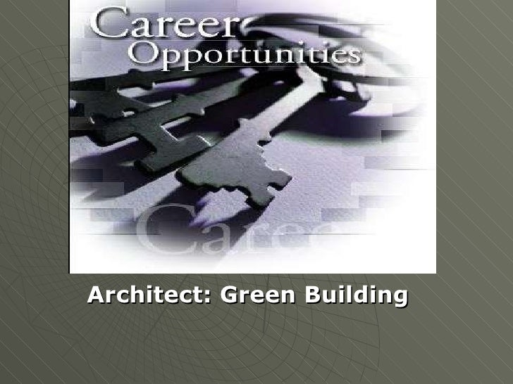 Architect: Green Building