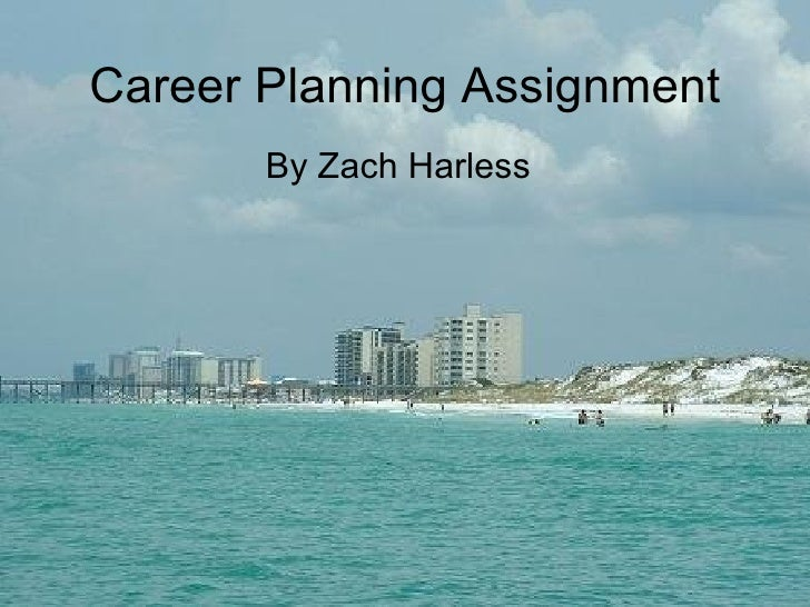 Career Planning Assignment By Zach Harless