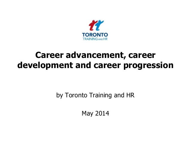 Career advancement, career development and career progression by Toronto Training and HR May 2014