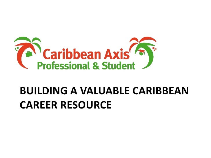 Building a valuable caribbean career resource<br />