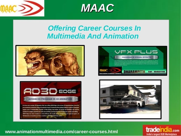 MAACMAAC www.animationmultimedia.com/career-courses.html Offering Career Courses In Multimedia And Animation