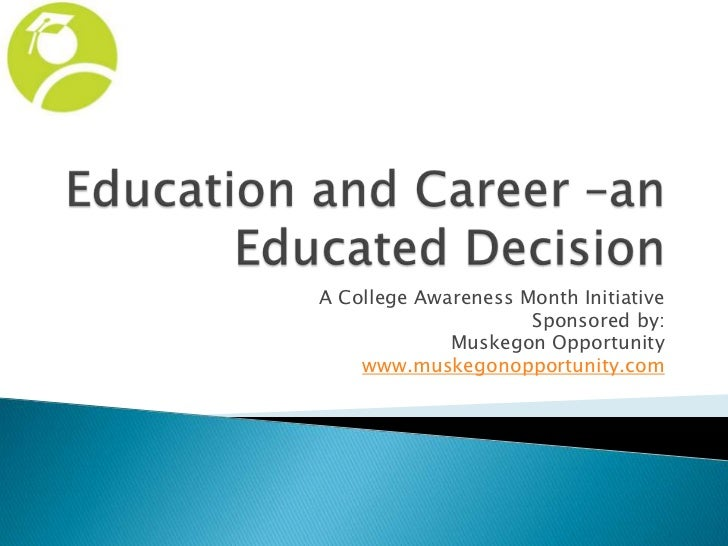A College Awareness Month Initiative                     Sponsored by:             Muskegon Opportunity    www.muskegonopp...