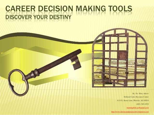 CAREER DECISION MAKING TOOLSDISCOVER YOUR DESTINY                                                By Dr. Mary Askew        ...