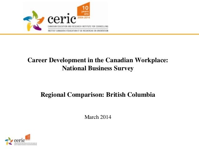 Career Development in the Canadian Workplace: National Business Survey Regional Comparison: British Columbia March 2014