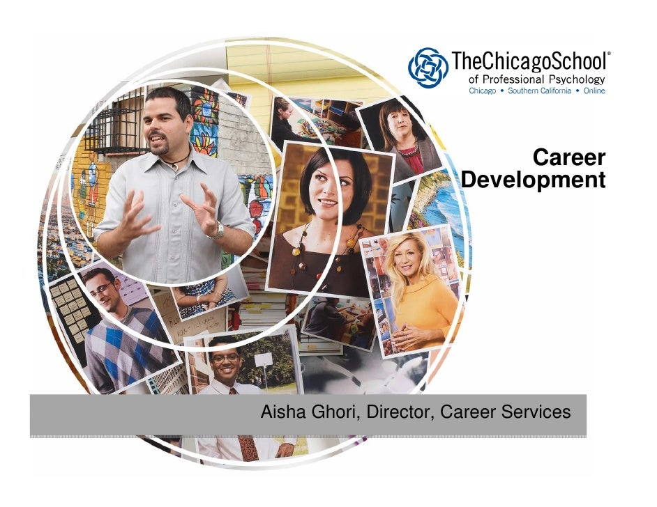 Career                         Development     Aisha Ghori, Director, Career Services