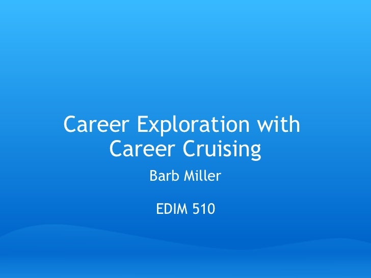 Career exploration with career cruising