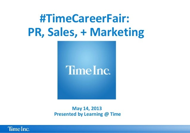 May 14, 2013Presented by Learning @ Time#TimeCareerFair:PR, Sales, + Marketing