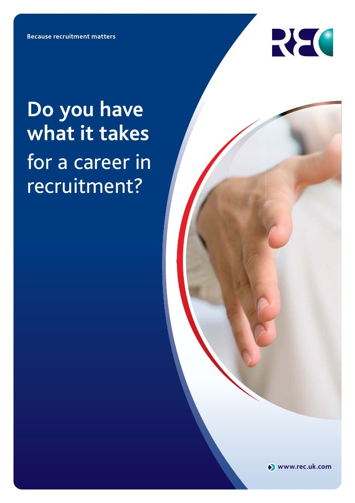 Because recruitment matters     Do you have what it takes for a career in recruitment?                                   w...
