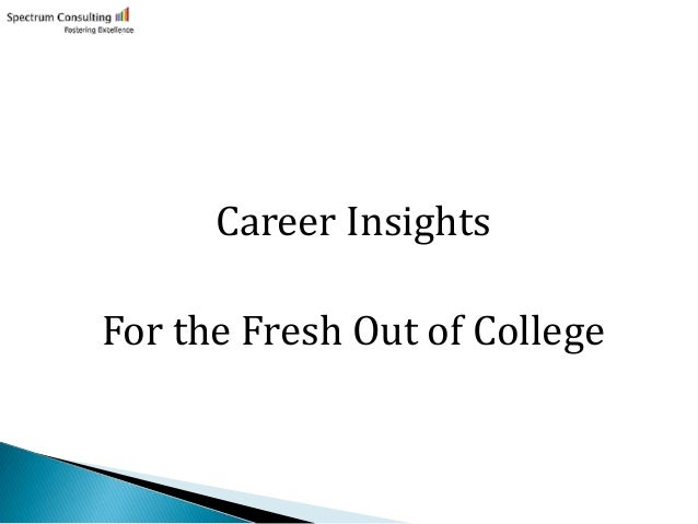 Career Insights For the Fresh Out of College